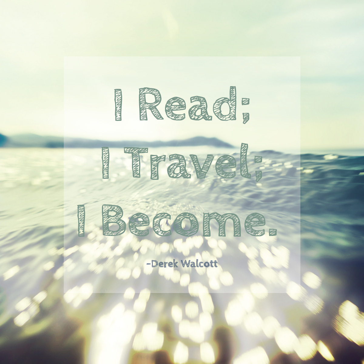 Travel QuoteL I read I travel I become