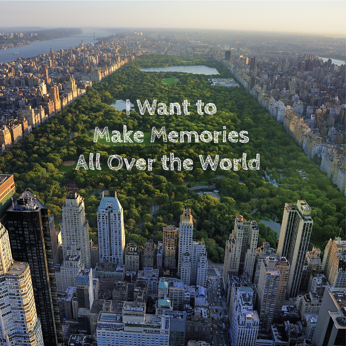 Travel Quote: I want to make memories all over the world