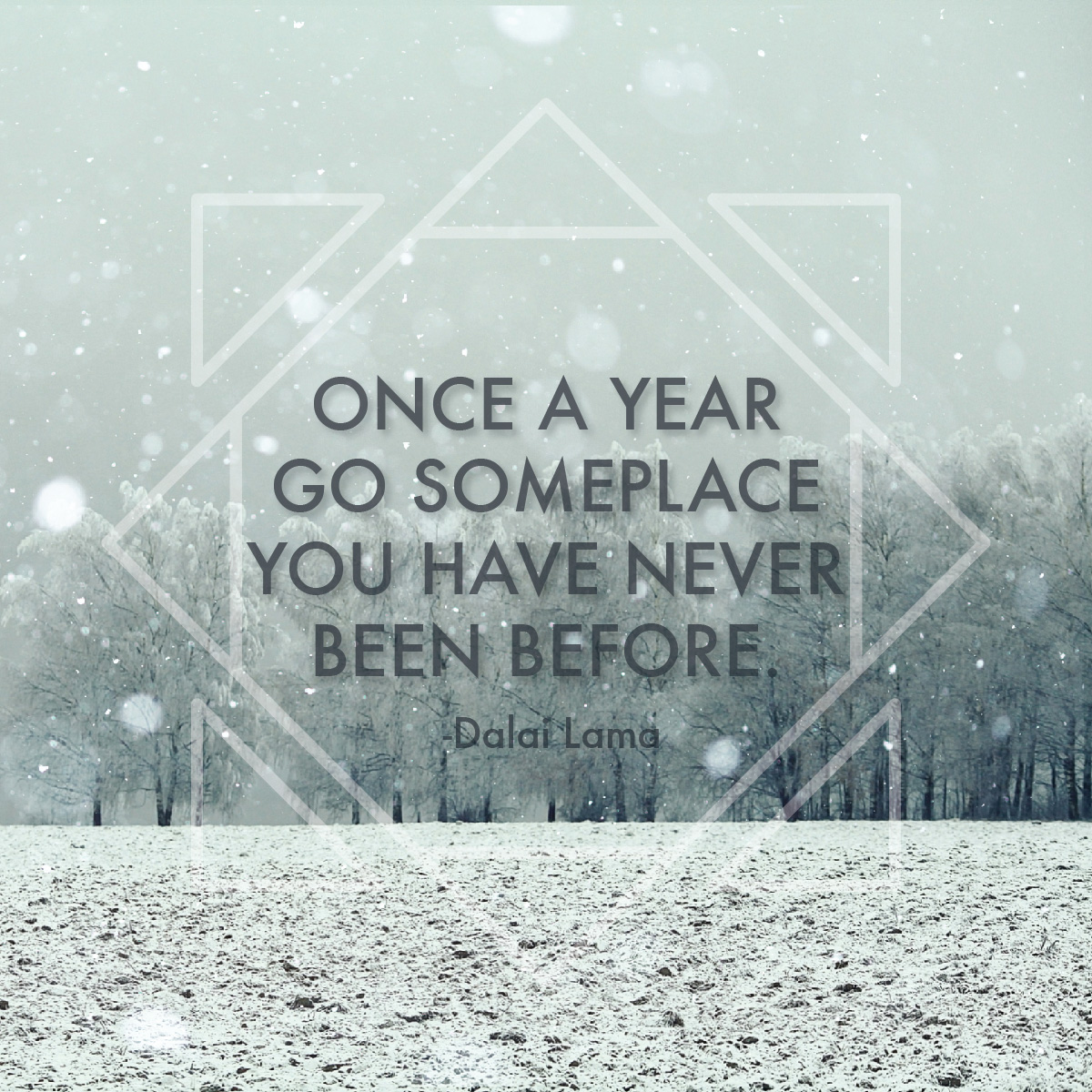 Travel Quote: once a year go someplace you have never been before