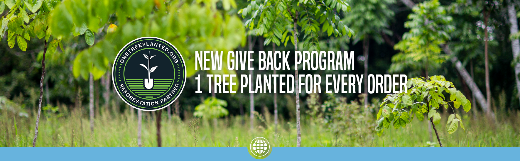 1 Tree Planted for Every Order